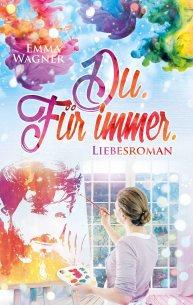 emma-wagner_du-fuer-immer